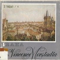 Praha v díle Vincence Morstadta                         (Část 1)