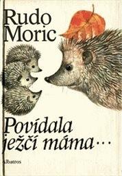 Povídala ježčí máma...