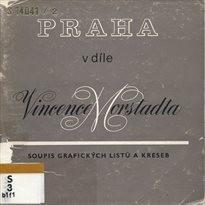 Praha v díle Vincence Morstadta                         (Část 2)