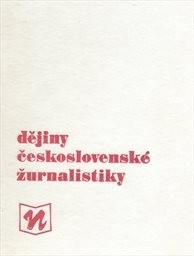 Dějiny československé žurnalistiky                         (Díl 1)