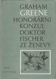 Honorární konzul; Doktor Fischer ze Ženevy aneb Večírek s třaskavinou
