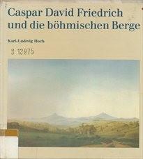 Caspar David Friedrich und die Bohmische