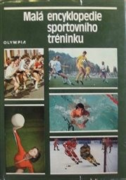 Mala encyklopedie sportovniho treninku