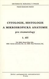 Cytologie, histologie a mikroskopická anatomie pro stomatology                         (Díl 1)