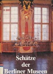 Schätze der Berliner Museen; Schätze der Berliner Museen