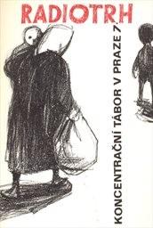 Koncentrační tábor v Praze 7 - Radiotrh