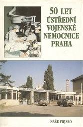 50 let Ústřední vojenské nemocnice Praha
