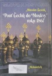 Pouť Čechů do Moskvy roku 1867