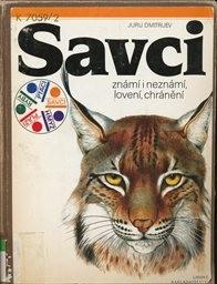 Savci známí i neznámí, lovení, chránění                         (Sv. 2)