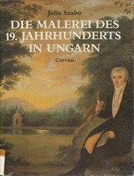 Die Malerei des 19. Jahrhunderts in Ungarn