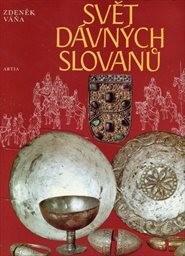 Svět dávných Slovanů