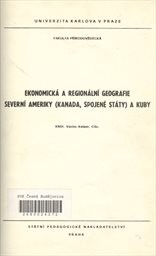 Ekonomická a regionální geografie Severní Ameriky (Kanada, Spojené státy) a Kuby