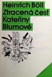 Ztracená čest Kateřiny Blumové aneb Jak vzniká násilí a kam může vést
