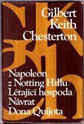 Napoleon z Notting-Hillu; Létající hospoda; Návrat Dona Quijota