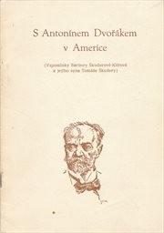 S Antonínem Dvořákem v Americe