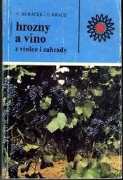 Hrozny a vino z vinice i zahrady
