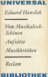 Vom Musikalisch-Schönen. Aufsätze. Musik