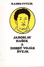 Jaroslav Hašek a dobrý voják Švejk