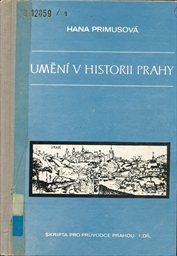Umění v historii Prahy                         (Díl 1)