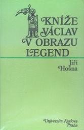 Kníže Václav v obrazu legend