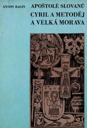 Apoštolé Slovanů Cyril a Metoděj a Velká Morava