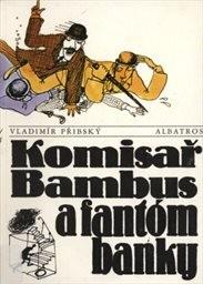 Komisař Bambus a fantóm banky