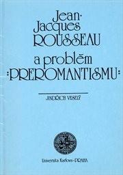 """Jean-Jacques Rousseau a problém """"preromantismu"""""""