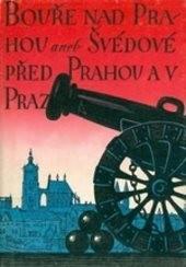 Bouře nad Prahou aneb Švédové před Prahou a v Praze r. 1648