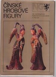Čínské hrobové figury ve sbírkách Národní galerie