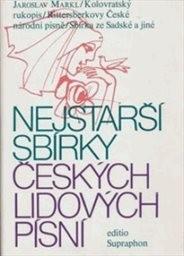 Nejstarší sbírky českých lidových písní                         (Část I. (studie))