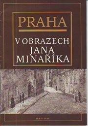 Praha v obrazech Jana Minaříka