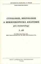 Cytologie, histologie a mikroskopická anatomie pro stomatology                         (Díl 2)