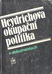 Heydrichova okupační politika v dokumentech