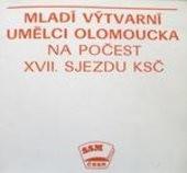 Mladí výtvarní umělci Olomoucka na počest 17. sjezdu KSČ
