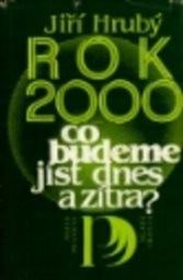 Rok 2000 - co budeme jist dnes a zitra?