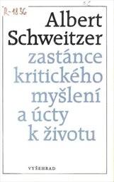 Albert Schweitzer - zastánce kritického myšlení a úcty k životu