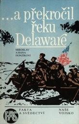 ...a překročil řeku Delaware