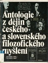 Antologie z dějin českého a slovenského filozofického myšlení
