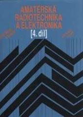 Amatérská radiotechnika a elektronika                         (4. díl)