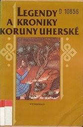 Legendy a kroniky koruny uherske