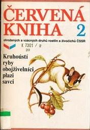Červená kniha ohrožených a vzácných druhů rostlin a živočichů ČSSR                         ([Díl] 2)