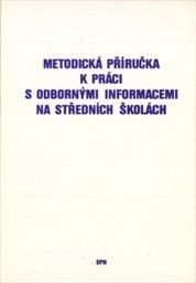 Metodická příručka k práci s odbornými informacemi na středních školách