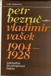 Petr Bezruč-Vladimír Vašek 1904-1928