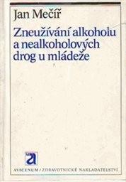Zneužívání alkoholu a nealkoholových drog u mládeže
