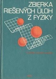Zbierka riešených úloh z fyziky