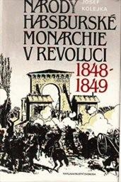 Národy habsburské monarchie v revoluci 1848-1849