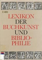 Lexikon der Buchkunst und Bibliophilie