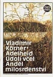Adelheid; Údolí včel; Anděl milosrdenství