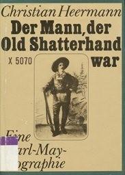Der Mann, der Old Shatterhand war