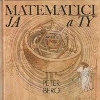 Matematici, ja a ty